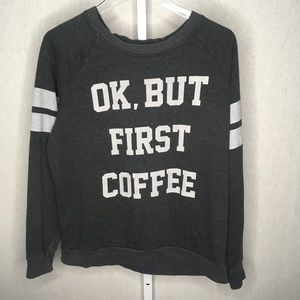 Mighty Fine Ok But First Coffee Graphic Sweatshirt